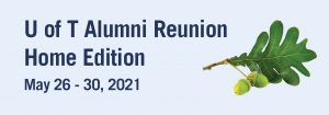 U of T Alumni Reunion Home Edition @ Online event